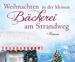 Weihnachten in der kleinen Bäckerei am Strandweg Roman