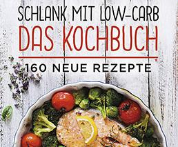 Schlank mit Low-Carb Das Kochbuch 160 Rezepte