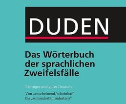 Duden: Das Wörterbuch der sprachlichen Zweifelsfälle
