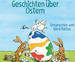 Geschichten über Ostern Gesprochen von Gerd Baltus