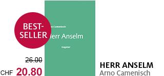 Arno Camenischs neues Buch «Herr Anselm» portofrei bestellen.