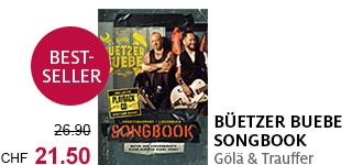 Das «Büetzer Buebe Songbook» jetzt portofrei bestellen.