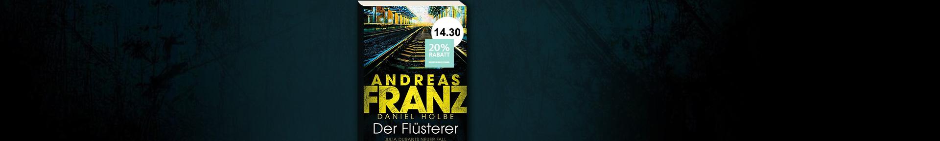 Der Flüsterer von Andreas Franz und Daniel Holbe jetzt bestellen.