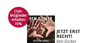 «JETZT ERST RECHT!» von Ben Zucker portofrei bestellen