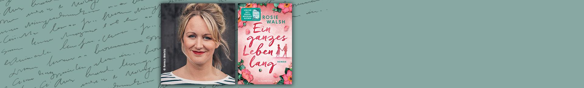 Lernen Sie Rosie Walsh, unsere Autorin des Monats, kennen.
