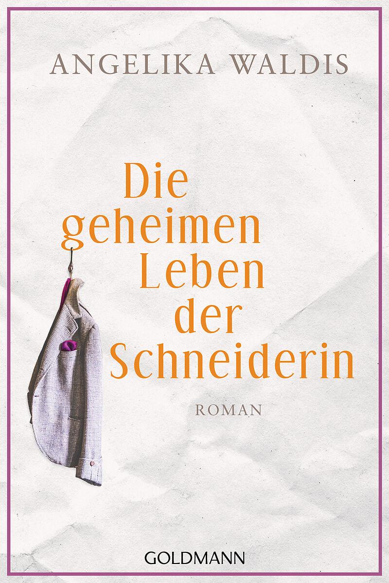 «Die geheimen Leben der Schneiderin» von Angelika Waldis