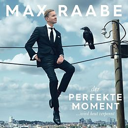 Raabe Max CD Der Perfekte Moment...wird Heut Verpennt