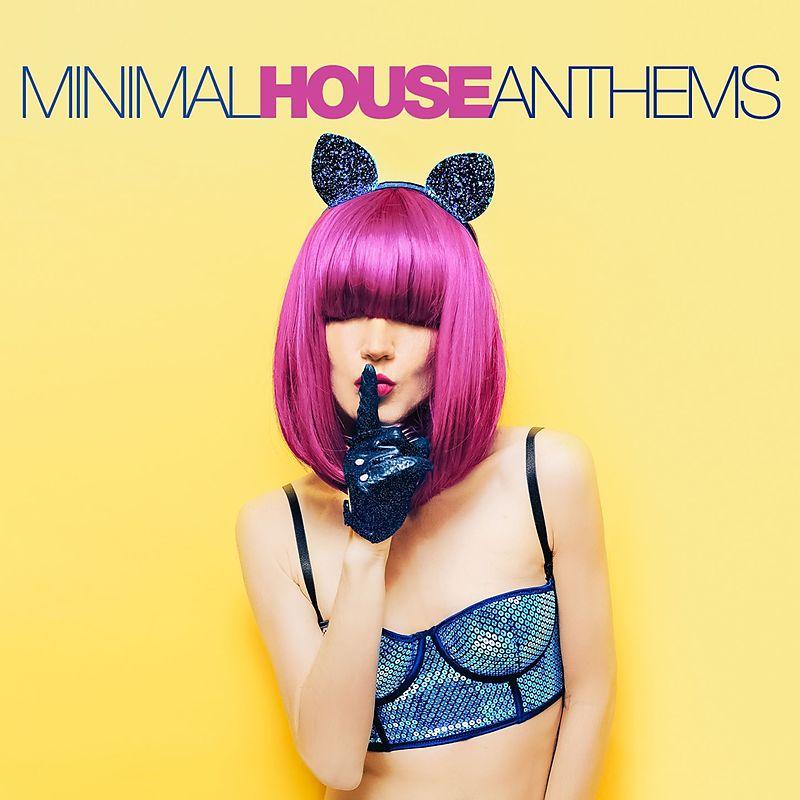 Minimal House Anthems