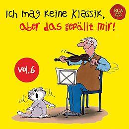 Ich Mag Keine Klassik, Aber Das Gefällt Mir! Vol.6