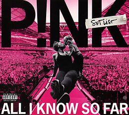 P!nk CD All I Know So Far: Setlist