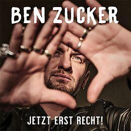 Zucker, Ben CD Jetzt Erst Recht!