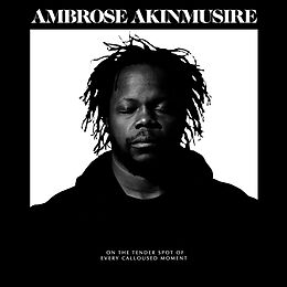 Akinmusire,Ambrose Vinyl On The Tender Spot Of Every Calloused Moment