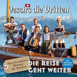 Oesch's Die Dritten CD Die Reise Geht Weiter (wäutebummler)