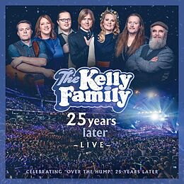 Kelly Family The CD 25 Years Later - Live (deluxe Edition) (2cd+2dvd)