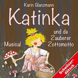 Kinder Schweizerd., glanzmann Karin CD Katinka Und De Zauberer Zottomotto