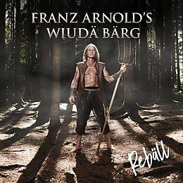 Franz Arnold's Wiudä Bärg CD Rebäll
