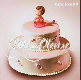 Bliss,Please