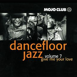 Mojo Club Vol.7-Give Me Your Love