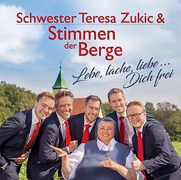 Schwester Teresa Zukic & Stimmen Der Berge CD Lebe, Lache, Liebe...dich Frei