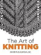 E-Book (epub) The Art of Knitting von Butterick Publishing Co., Inc. Dover Publications