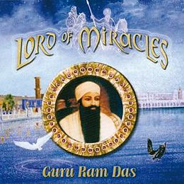 Lord Of Miracles-Guru Ram Das