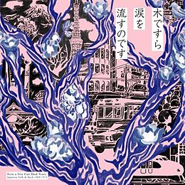 Various Vinyl Even A Tree Can Shed Tears: Japanese Folk & Rock