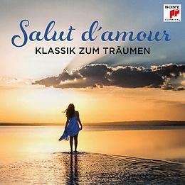 Salut D'amour - Klassik Zum Träumen