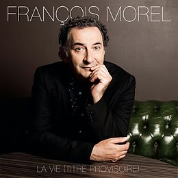 François Morel Vinyl La Vie (titre Provisoire)
