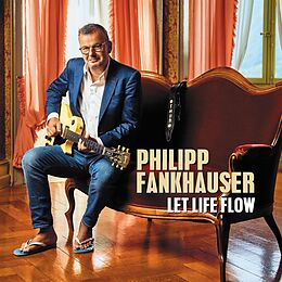 Philipp Fankhauser CD Let Life Flow