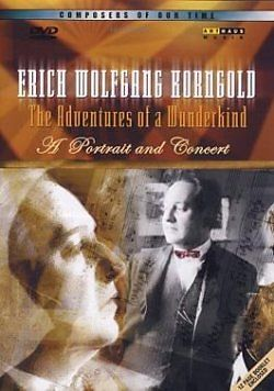 Erich Wolfgang Korngold - The Adventures of a Wunderkind - A Portrait and Concert [Versione tedesca]