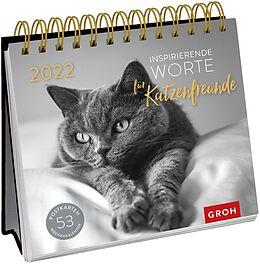 Kalender Inspirierende Worte für Katzenfreunde 2022 von Groh Verlag