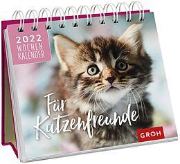 Kalender Für Katzenfreunde 2022 von Groh Verlag