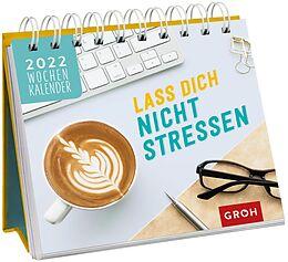 Kalender Lass dich nicht stressen 2022 von Groh Verlag