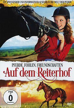 Auf dem Reiterhof - Pferde, Fohlen, Freundschaften [Version allemande]
