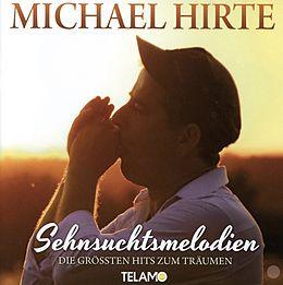 Michael Hirte CD Sehnsuchtsmelodien-die Größten Hits Zum Träumen
