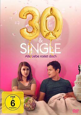 30 & Single - Alte Liebe rostet doch DVD