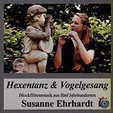Hexentanz & Vogelsang, Blockflötenmusik aus fünf Jahrhunderten