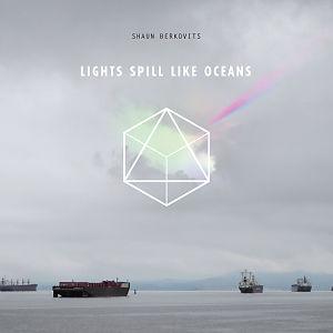Lights Spill Like Oceans