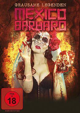 Mxico Brbaro - Grausame Legenden DVD