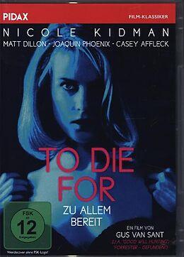 To Die For - Zu allem bereit DVD