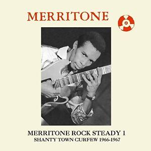 Merritone Rock Steady 1:Shanty Town Curfew 1966-67