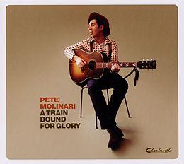 Pete Molinari CD A Train Bound For Glory