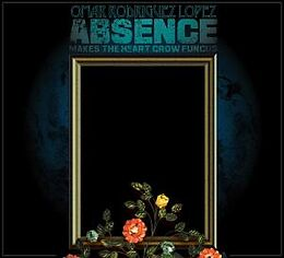 Omar Rodriguez Lopez CD Abscence Makes The Heart Grow Fungus