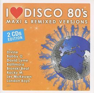 I Love Disco 80'S-Maxi & Remixed Versions