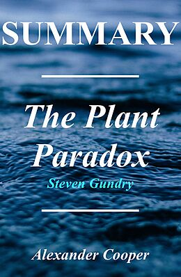 E-Book (epub) Summary - The Plant Paradox von Alexander Cooper