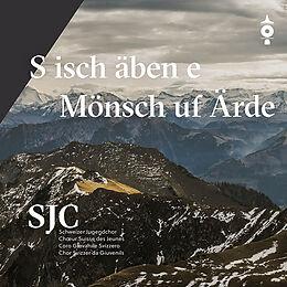 Schweizer Jugendchor CD S Isch Äben E Mönsch Uf Ärde