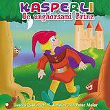 Kasperli + De Unghorsami Prinz