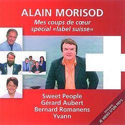 Mes coups de coeur sp cial label suisse alain morisod et sweet people cd kaufen - Les coups de coeur alain morisod ...