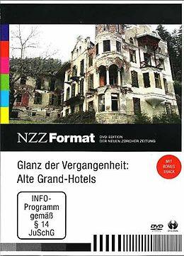 Glanz Der Vergangenheit: Alte Grand-Hotels - Nzz F [Version allemande]