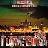 I Love CUBA 2012 (Salsa, Reggaeton, Timba, Cubaton)